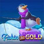Fishin` for Gold